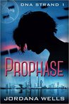 Prophase by Jordana Wells