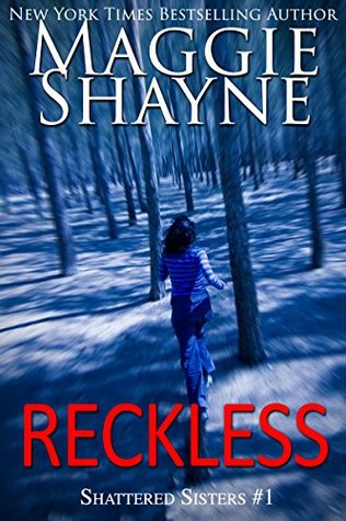 Reckless (Shattered Sisters, #1) by Maggie Shayne