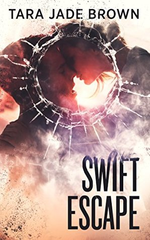 Swift Escape by Tara Jade Brown