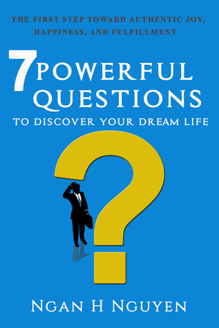 Pdf 7 Powerful Questions To Discover Your Dream Life By Ngan H