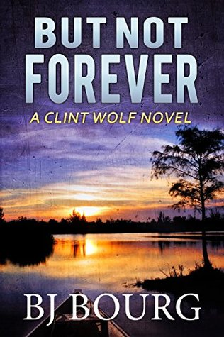 But Not Forever (Clint Wolf Mystery #4)