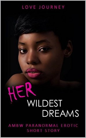 Her Wildest Dreams: AMBW Paranormal Erotic Short Story