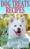 Dog Treats Recipes: 22 Homemade Treats for Your Pets: (Dog Treats Book, Simple Dog Treats)