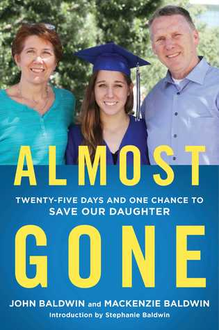 Almost Gone: Twenty-Five Days and One Chance to Save Our Daughter