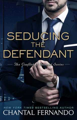 Seducing the Defendant (Conflict of Interest, #2)