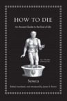 How to Die:  An Ancient Guide to the End of Life cover