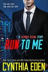 Run To Me (Lazarus Rising #4)