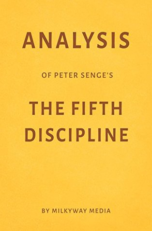 Analysis of Peter Senge's The Fifth Discipline by Milkyway Media