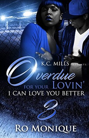 Overdue For Your Lovin' 3: I Can Love You Better