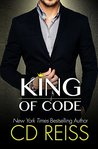 King of Code by C.D. Reiss