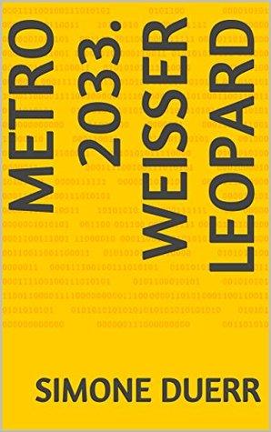 Metro 2033. Weißer Leopard