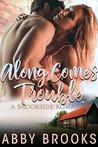Along Comes Trouble (Brookside Romance, #4)
