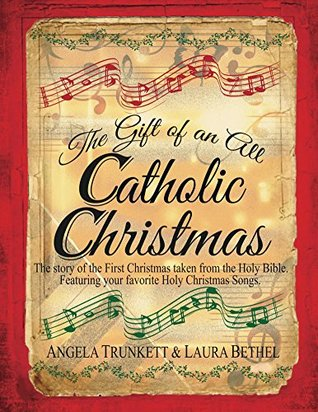 The Gift of an All Catholic Christmas: The story of the First Christmas taken from the Holy Bible, featuring your favorite Holy Christmas Songs.