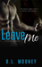 Leave Me by B.L. Mooney