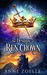 The Destiny of Ren Crown by Anne Zoelle