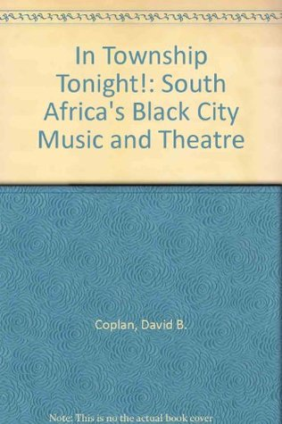 In township tonight!: South Africa's Black city music and theatre