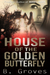 House Of The Golden Butterfly