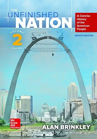 The Unfinished Nation: A Concise History of the American People, Volume 2: From 1865 [with Connect 1-Term Access Code]