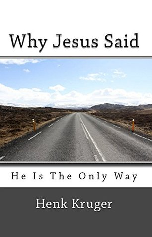 Why Jesus Said He Is The Only Way