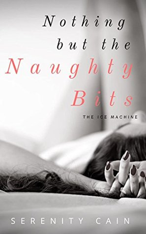Nothing but the Naughty Bits: The Ice Machine