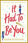 It Had to Be You: A funny romance that will make you laugh out loud