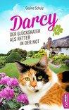 Darcy - Der Glückskater als Retter in der Not by Gesine Schulz