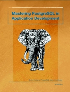 Mastering PostgreSQL in Application Development