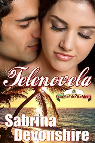Telenovela (South of the Border Book 1)
