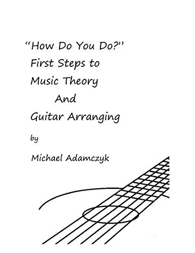 How Do You Do?: First Steps to Music Theory And Guitar Arranging