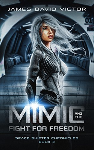 Mimic and the Fight for Freedom (Space Shifter Chronicles #3)