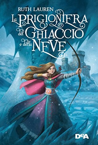 La Prigioniera del Ghiaccio e della Neve (Prisoner of Ice and Snow, #1)