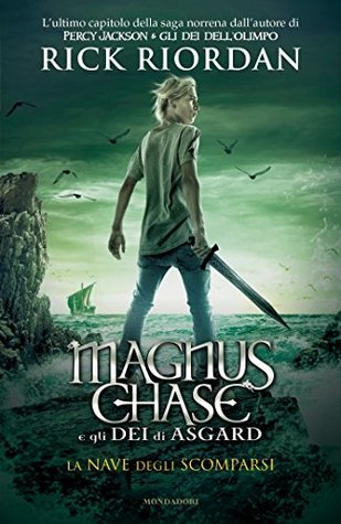 La Nave degli Scomparsi (Magnus Chase and the Gods of Asgard, #3)