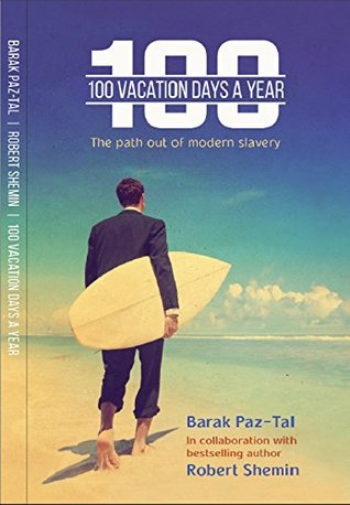 100 Vacation Days a Year: Your Way Out of Modern Slavery