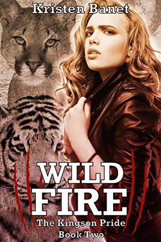 Wild Fire (The Kingson Pride, #2)