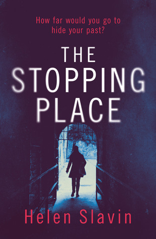 The Stopping Place by Helen Slavin
