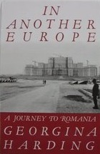 In Another Europe: A Journey To Romania