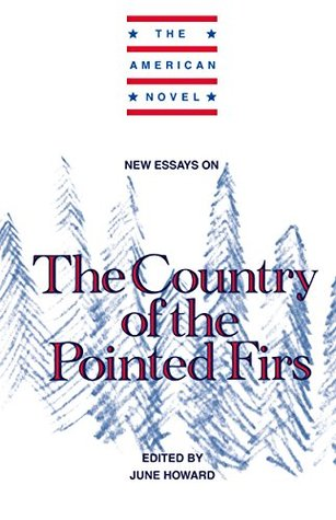 New Essays on The Country of the Pointed Firs (The American Novel)