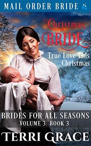 Christmas Bride - True Love This Christmas (Brides For All Seasons Vol.3)