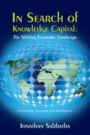 In Search of Knowledge Capital: The Shifting Economic Landscape