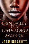 Erin Bailey is a Time Lord