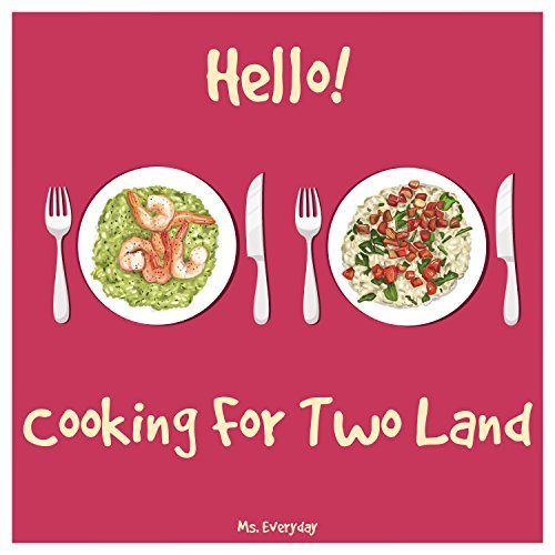 Hello! Cooking For Two Land: 365 Days Of Easy Recipes For Two! (Microwave Meals Cookbook, One Pot Pasta, Best Breakfast Recipes, Breakfast Sandwich Recipes, Breakfast Sandwich Cookbook)