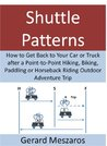 Shuttle Patterns: How to Get Back to Your Car or Truck after a Point-to-Point Hiking, Biking, Paddling or Horseback Riding Outdoor Adventure Trip