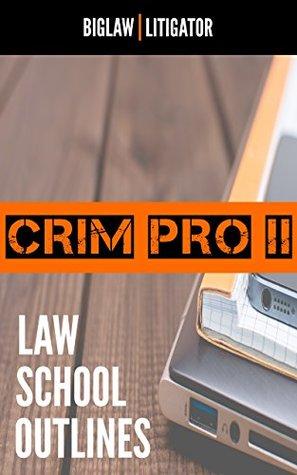 Law School Outlines: Criminal Procedure Outline