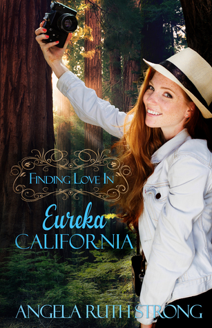 Finding Love in Eureka, California by Angela Ruth Strong