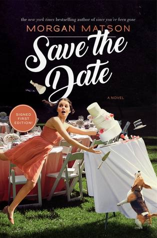Waiting on Wednesday: Save the Date by Morgan Matson