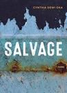 Salvage by Cynthia Dewi Oka