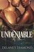 Undeniable by Delaney Diamond