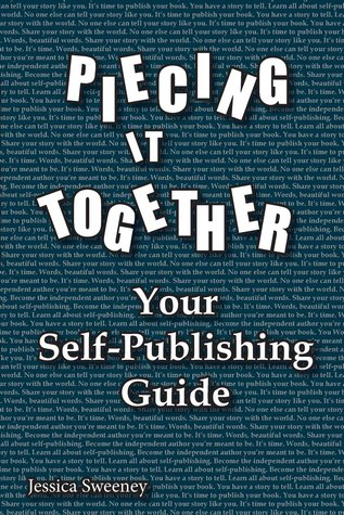 Piecing it together your self publishing guide by jessica sweeney 36591221 sciox Gallery