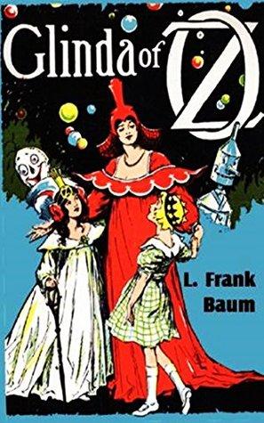 Glinda of Oz [University Of Chicago Press] Original & Unabridged -                  (Oz #14)