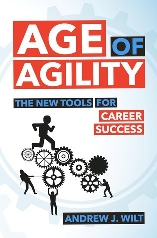 Age of Agility by Andrew J. Wilt